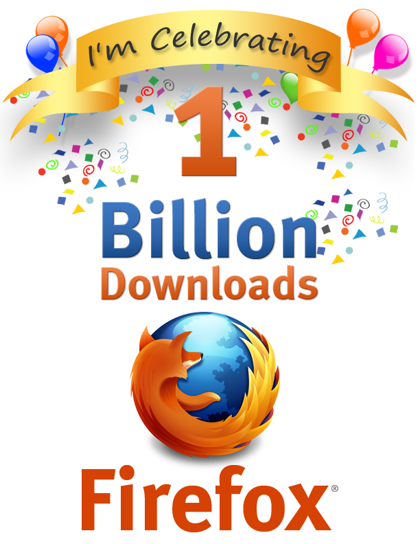 I'm celebrating 1 billion downloads Firefox
